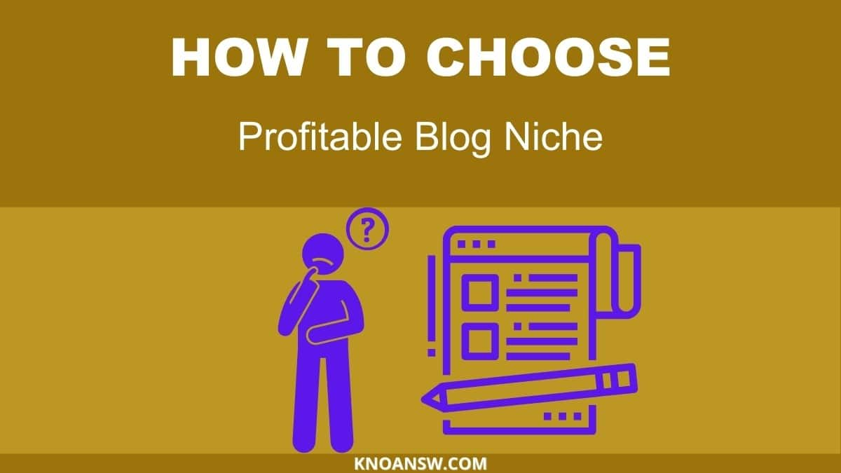 How to find unique and perfect blog niche to start a blog