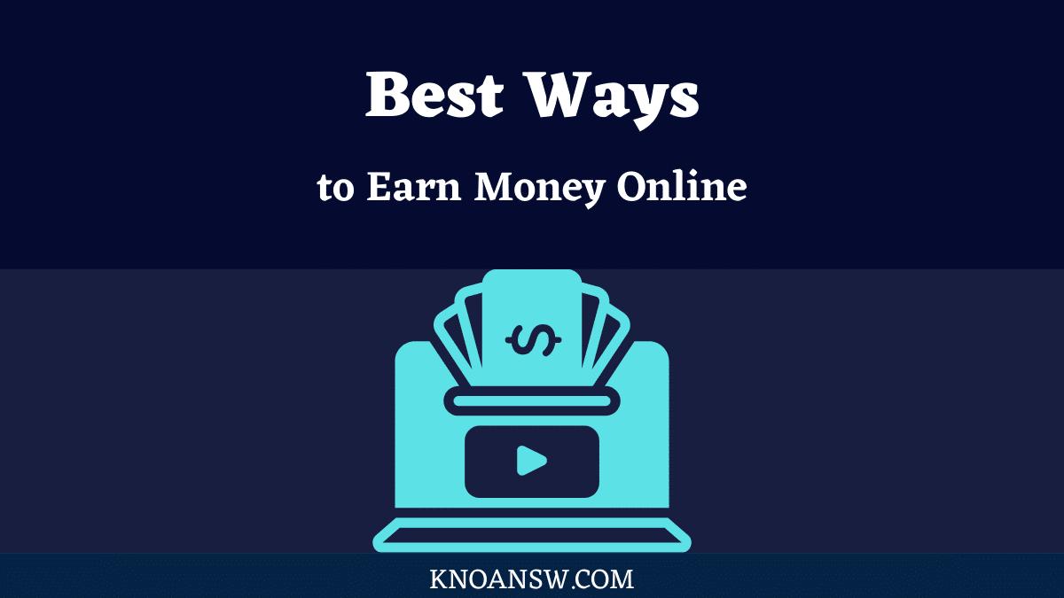Best Ways To make Money Online for beginners