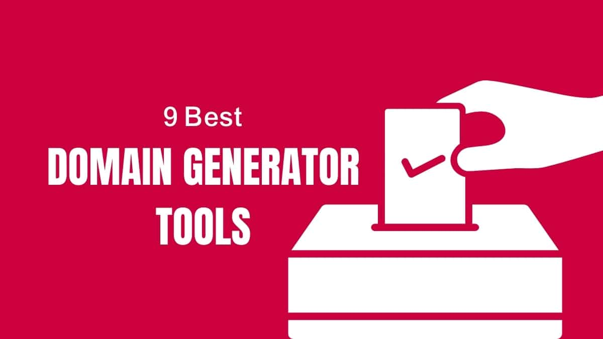 9 Best Domain Name Generator Tools to Discover a Domain